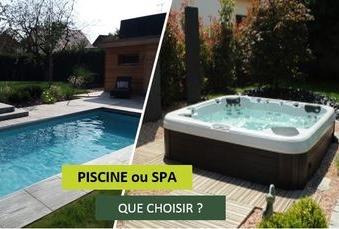 Piscine ou Spa ? Comment bien choisir