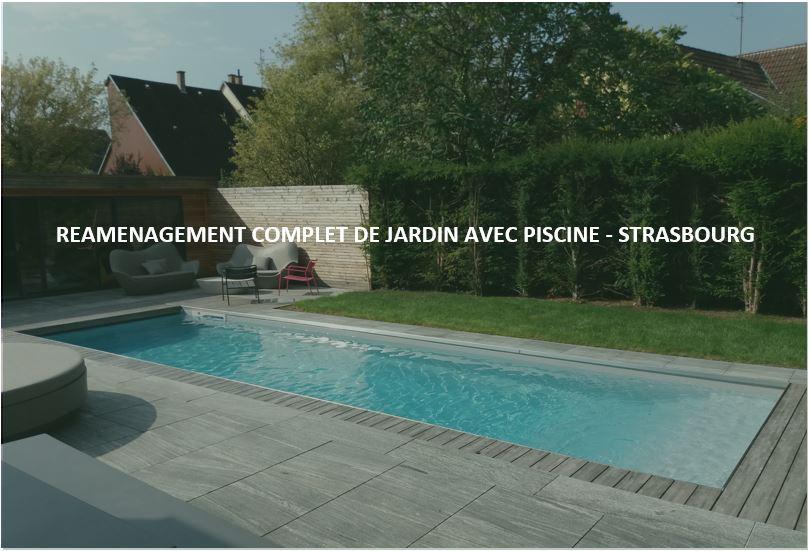 REAMENAGEMENT COMPLET DE JARDIN AVEC PISCINE – STRASBOURG